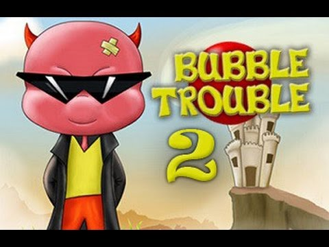 Bubble Trouble 2